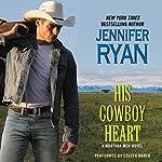His Cowboy Heart: A Montana Men Novel   Jennifer Ryan