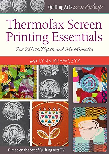 Thermofax Screen Printing Essentials: For Fabric, Paper, and - Essential Printing