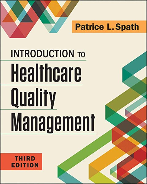 Introduction To Healthcare Quality Management Third Edition Gateway To Healthcare Management 9781567939859 Medicine Health Science Books Amazon Com
