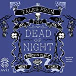 Tales from the Dead of Night | Various Authors