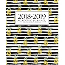 2018-2019 Academic Planner: Weekly & Monthly Student & Teacher Edition: Trendy Pineapple & Black & White Stripes (August 1, 2018 to July 31, 2019) (Planners Gonna Plan)