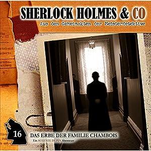 Das Erbe der Familie Chambois (Sherlock Holmes & Co 16) Hörspiel