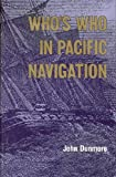 Who's Who in Pacific Navigation, Dunmore, John, 0824813502