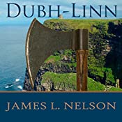 Dubh-Linn: A Novel of Viking Age Ireland - Norsemen Saga Series #2 | James L. Nelson