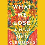 What We Lose: A Novel | Zinzi Clemmons