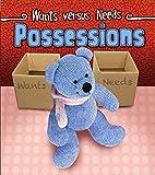 Possessions (Wants vs Needs)