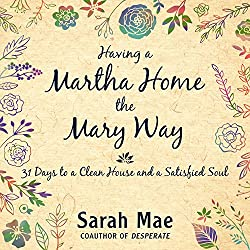 Having a Martha Home the Mary Way