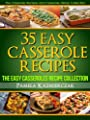 35 Easy Casserole Recipes– The Easy Casseroles Recipe Collection (The Casserole Recipes and Casserole Dishes Collection Book 2)
