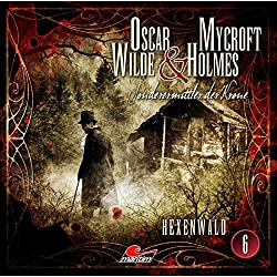 Hexenwald (Oscar Wilde & Mycroft Holmes - Sonderermittler der Krone 6)