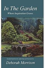In the Garden: Where Inspiration Grows Hardcover
