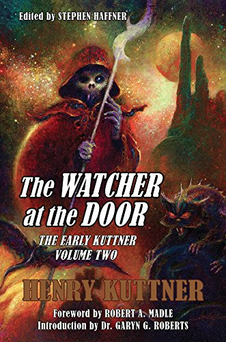 The Watcher at the Door: The Early Kuttner, Volume Two