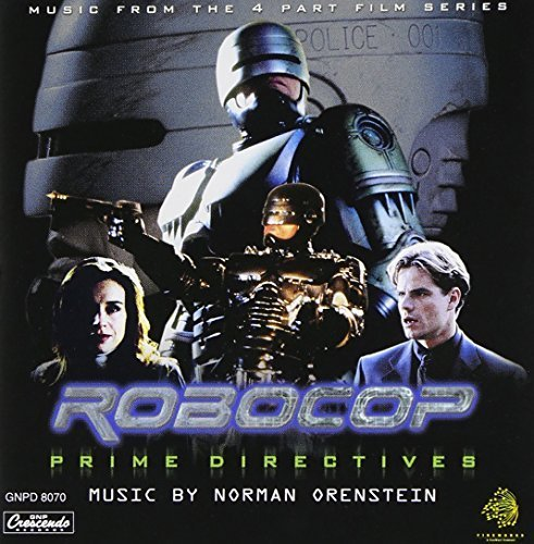Robocop: Prime Directives - Music from the MiniSeries by Norman Orenstein (Robocop Mini)