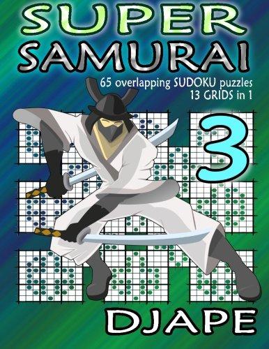 Super Samurai Sudoku: 65 Overlapping Puzzles, 13 Grids In 1!