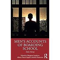 Men's Accounts of Boarding School: Sent Away