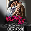 Holding Out: Hawks MC Club, Book 1 Audiobook by Lila Rose Narrated by Tarny Evans, Paul Casteri