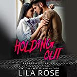 Holding Out: Hawks MC Club, Book 1 | Lila Rose