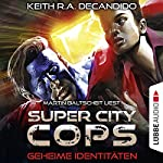 Geheime Identitäten (Super City Cops 3) | Keith R. A. DeCandido