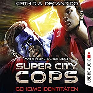 Geheime Identitäten (Super City Cops 3) Hörbuch