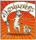 Abrakazebra: Jeder braucht ein bisschen Zauberei