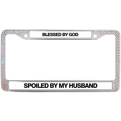 Amazoncom License Plate Frame Customblessed By God Spoiled By My