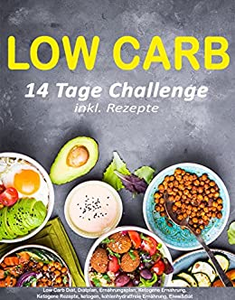 Amazon Com Low Carb 14 Tage Challenge Inkl Rezepte Schnell