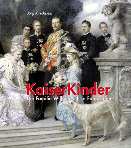 kaiserkinder-die-familie-wilhelms-ii-in-fotografien