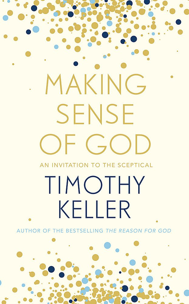 Making Sense Of God  An Invitation To The Sceptical