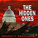 The Hidden Ones: Legacy of the Watchers, Book 1 Audiobook by Nancy Madore Narrated by Anne Johnstonbrown