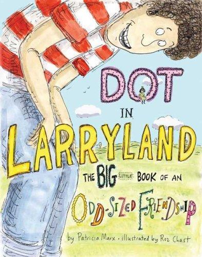 Dot in Larryland: The Big Little Book of an Odd-Sized Friendship ebook