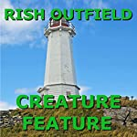 Creature Feature | Rish Outfield