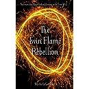 The Twin Flame Rebellion (Earth Angel Series Book 8)