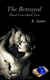 The Betrayal (Blood Vows Book 2)