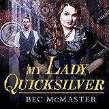 My Lady Quicksilver: London Steampunk, Book 3