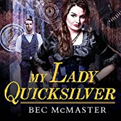 My Lady Quicksilver: London Steampunk, Book 3 | Bec McMaster