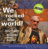 We Rocked the World: Jesse Ventura & Minnesota Music Rock On!