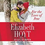 For the Love of Pete |  Elizabeth Hoyt writing as Julia Harper