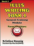 IELTS Writng Task 1. General Training Module. Formal Letters. Book 2