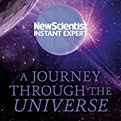 A Journey Through the Universe: A Traveler's Guide from the Centre of the Sun to the Edge of the Unknown | New Scientist