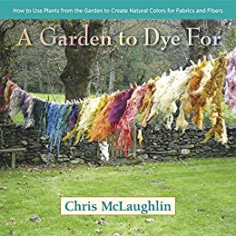 Amazon a garden to dye for how to use plants from the garden a garden to dye for how to use plants from the garden to create natural fandeluxe Images