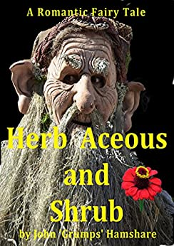 Herb Aceous and Shrub by [Hamshare, John 'Grumps']