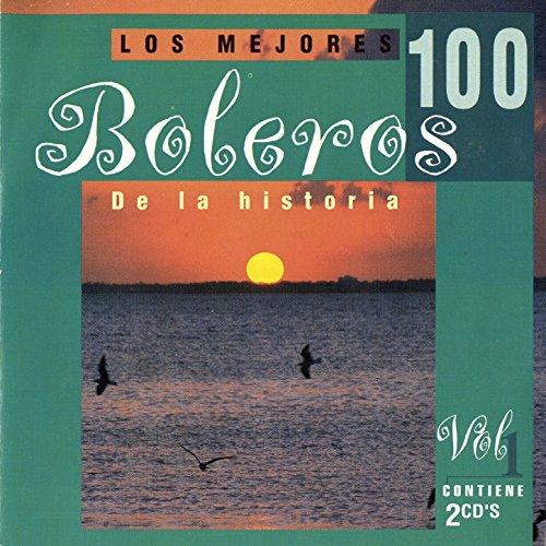 ... Los 100 Mejores Boleros Vol. 1