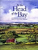 img - for At the Head of the Bay: A Cultural and Architectural History of Cecil County, Maryland by Pamela James Blumgart book / textbook / text book
