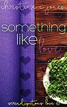 Something Like Love (Serendipitous Love Book 6) by [Jones, Christina C]