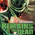 Remains of the Dead Audiobook by Iain McKinnon Narrated by Karl Miller