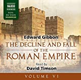 The Decline and Fall of the Roman Empire, Volume VI