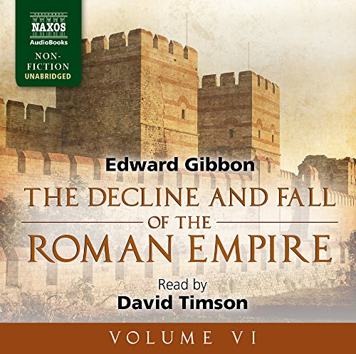The Decline and Fall of the Roman Empire, Volume VI by Naxos AudioBooks