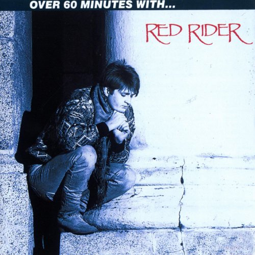 Iam A Rider Song: Lunatic Fringe By Red Rider On Amazon Music