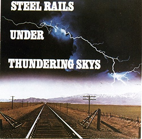 Steel Rails Under Thundering Skys [Audio CD] (Thundering Rails)