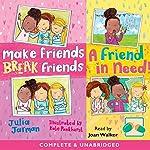 Make Friends Break Friends & a Friend in Need | Julia Jarman