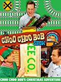 The Choo Choo Bob Show: Choo Choo Bob's Christmas Adventure